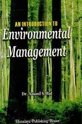 An Introduction to Environmental Management by Anand S. Bal