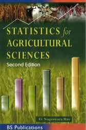 Statistics for Agricultural Sciences by G Nageswara Rao
