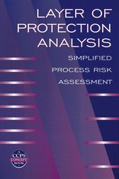 Layer of Protection Analysis by CCPS (Center for Chemical Process Safety)