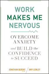Work Makes Me Nervous by Jonathan Berent