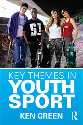 Key Themes in Youth Sport by Ken Green
