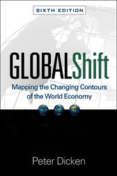Global Shift, Sixth Edition by Peter Dicken