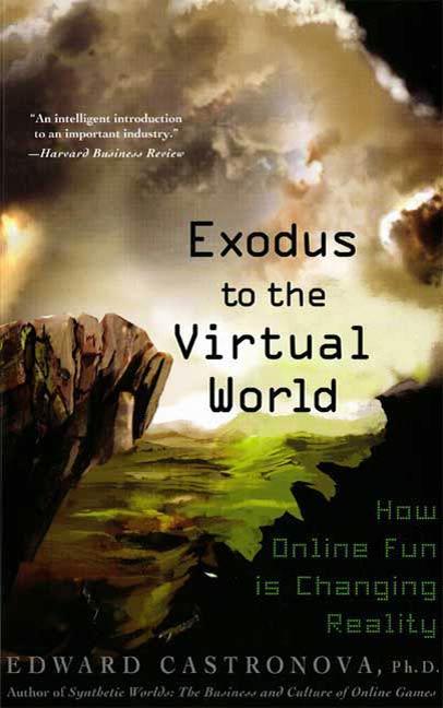 Download Ebook Exodus to the Virtual World by Edward Castronova Pdf