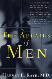 The Affairs of Men by Harvey E. Kaye