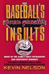 Baseball's Even Greater Insults: by Kevin Nelson