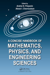 A Concise Handbook of Mathematics, Physics, and Engineering Sciences by Andrei D. Polyanin