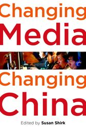 Changing Media, Changing China by Susan L. Shirk