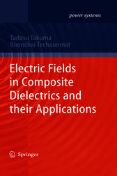 Electric Fields in Composite Dielectrics and their Applications by Tadasu Takuma