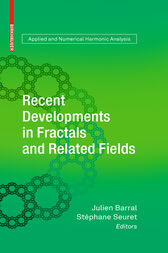 Recent Developments in Fractals and Related Fields by Julien Barral