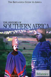 The History of Southern Africa by Britannica Educational Publishing;  Amy McKenna