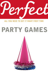 Perfect Party Games by Stephen Curtis