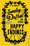 Sunday Daffodil and Other Happy Endings