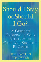 Should I Stay or Should I Go? by Lundy Bancroft