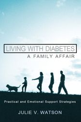 Living with Diabetes: A Family Affair by Julie V. Watson