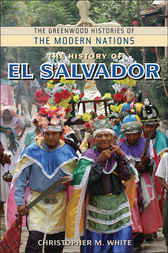 The History of El Salvador by CHRISTOPHER WHITE