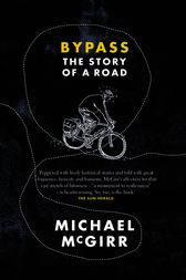 Bypass: The Story of a Road by Michael McGirr
