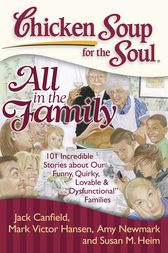 Chicken Soup for the Soul: All in the Family by Jack Canfield