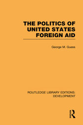 The Politics of United States Foreign Aid by George M. Guess