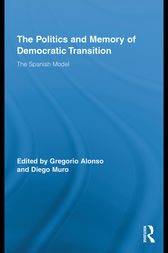 The Politics and Memory of Democratic Transition by Diego Muro