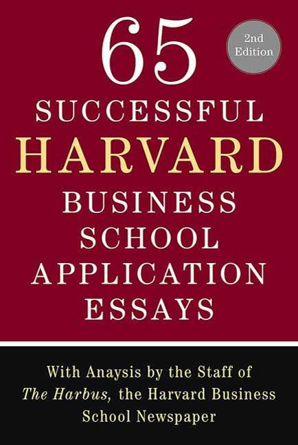 Download Ebook 65 Successful Harvard Business School Application Essays, Second Edition (2nd ed.) by Lauren Sullivan Pdf