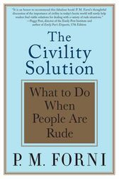 The Civility Solution by P. M. Forni