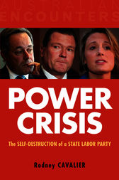 Power Crisis: The Self-Destruction of a State Labor Party