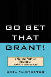 Go Get That Grant! by Gail M. Staines