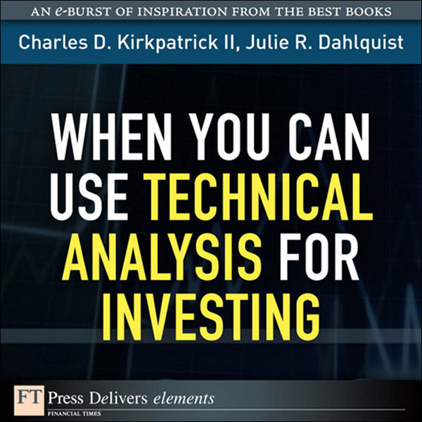Download Ebook When You Can Use Technical Analysis for Investing by Kirkpatrick, Charles D., II Pdf