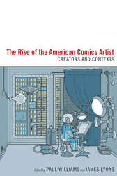 The Rise of the American Comics Artist by Paul Williams