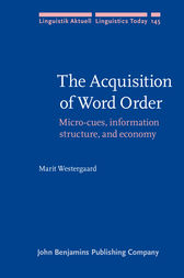 The Acquisition of Word Order by Marit Westergaard