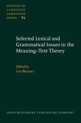 Selected Lexical and Grammatical Issues in the Meaning–Text Theory by Leo Wanner