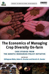 The Economics of Managing Crop Diversity On-farm by Edilegnaw Wale