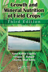 Growth and Mineral Nutrition of Field Crops, Third Edition by Nand Kumar Fageria