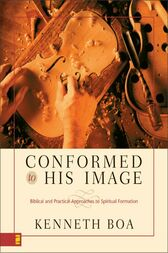 Conformed to His Image by Kenneth D. Boa