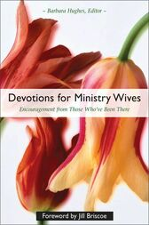 Devotions for Ministry Wives by Barbara Hughes