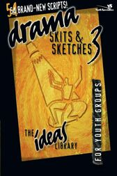 Drama, Skits, and Sketches 3 by Youth Specialties