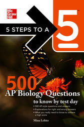 5 Steps to a 5 500 AP Biology Questions to Know by Test Day by Mina Lebitz