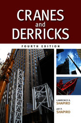 Cranes and Derricks, Fourth Edition by Lawrence K. Shapiro