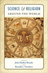 Science and Religion Around the World by John Hedley Brooke