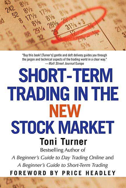 Download Ebook Short-Term Trading in the New Stock Market by Toni Turner Pdf