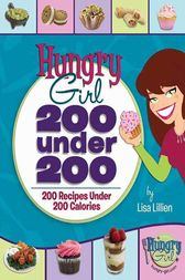 Hungry Girl: 200 Under 200 by Lisa Lillien