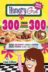Hungry Girl 300 Under 300 by Lisa Lillien