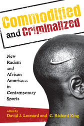 Commodified and Criminalized by David J. Leonard