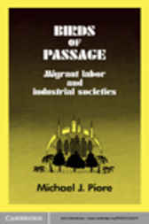 Birds of Passage: Migrant Labor and Industrial Societies