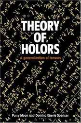 Theory of Holors by Parry Hiram Moon