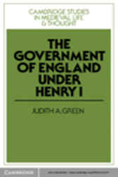The Government of England under Henry I by Judith A. Green