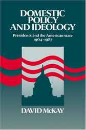 Domestic Policy and Ideology by David McKay