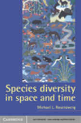Species Diversity in Space and Time by Michael L. Rosenzweig