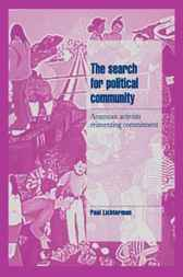 The Search for Political Community by Paul Lichterman