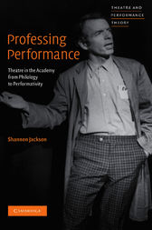 Professing Performance by Shannon Jackson